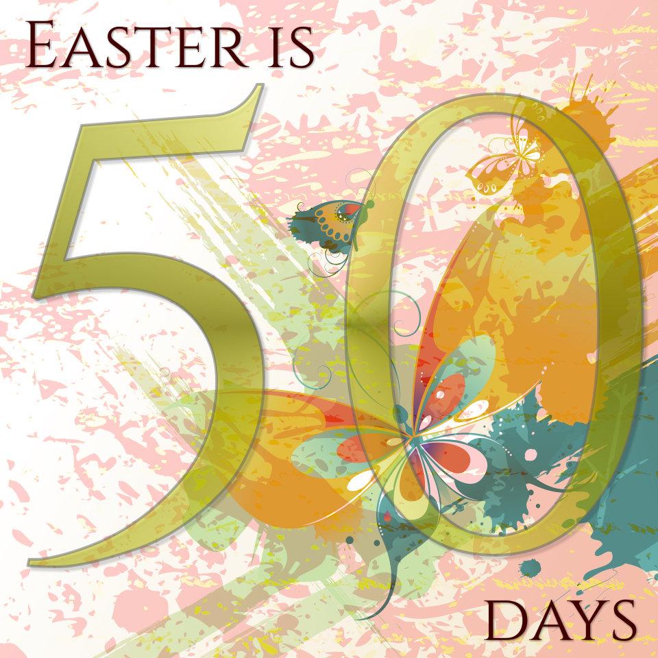 EasterIs50Days.jpg